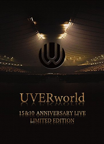 UVERworld 15&10 Anniversary Live LIMITED EDITION(完全生産限定盤)