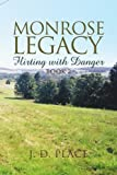 Monrose Legacy: Flirting with Danger, J. D. Place, 1441517324