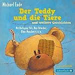 Der Teddy und die Tiere und weitere Geschichten | Michael Ende