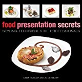 Food Presentation Secrets, Cara Hobday and Jo Denbury, 1554074916