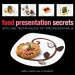 Food Presentation Secrets: Styling Te...