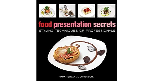 Food presentation secrets styling techniques of professionals food presentation secrets styling techniques of professionals livros na amazon brasil 8601200759921 fandeluxe Choice Image