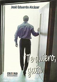 Te Quiero Gata (Spanish Edition) Kindle Edition