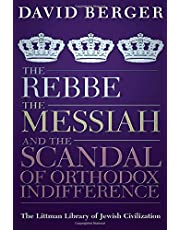 Rebbe, the Messiah, and the Scandal of Orthodox Indifference: With a New Introduction