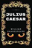 Julius Caesar: By William Shakespeare - Illustrated