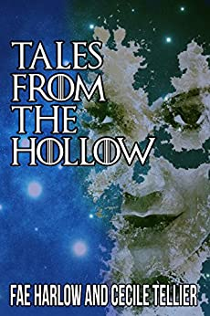 Tales From The Hollow by [Tellier, Cecile, Harlow, Fae]