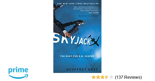 ce4d53a56a37 Skyjack  The Hunt for D. B. Cooper  Geoffrey Gray  9780307451309   Amazon.com  Books