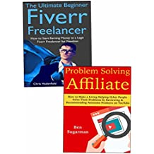 Internet Marketing Part-Time Business (Side-Hustle Ideas): Creating a New Source of Passive Income with Affiliate Website Marketing or Fiverr Services Marketing