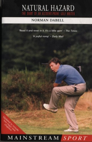 Natural Hazard: The Diary of an Accident-Prone Golf Watcher (Mainstream -
