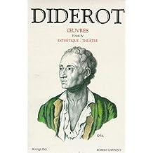 Diderot - Œuvres - Tome IV: Esthétique - Théâtre