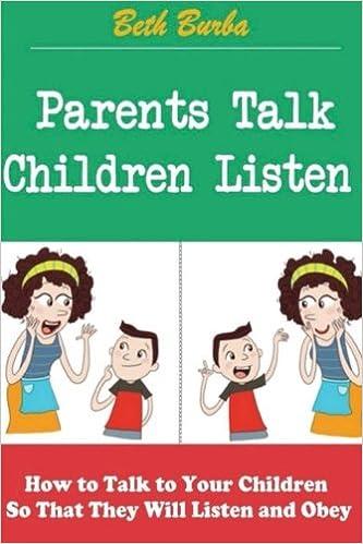 Parents Talk, Children Listen: How to Talk to Your Children