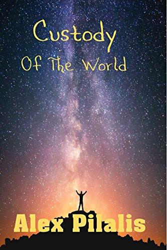 Custody of the World by [Pilalis, Alex]