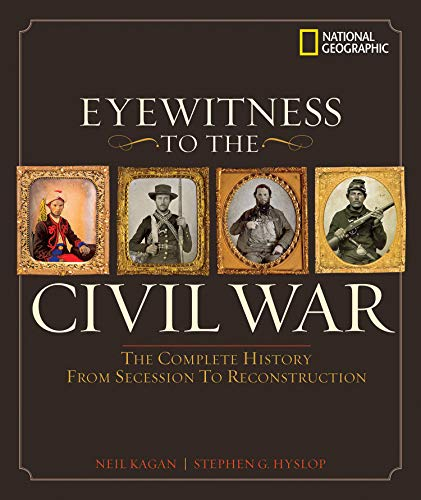(Eyewitness to the Civil War: The Complete History from Secession to Reconstruction)