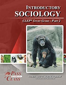 Introductory Sociology Exam – CLEP – The College Board