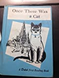 Once there was a cat, (A First reading book)