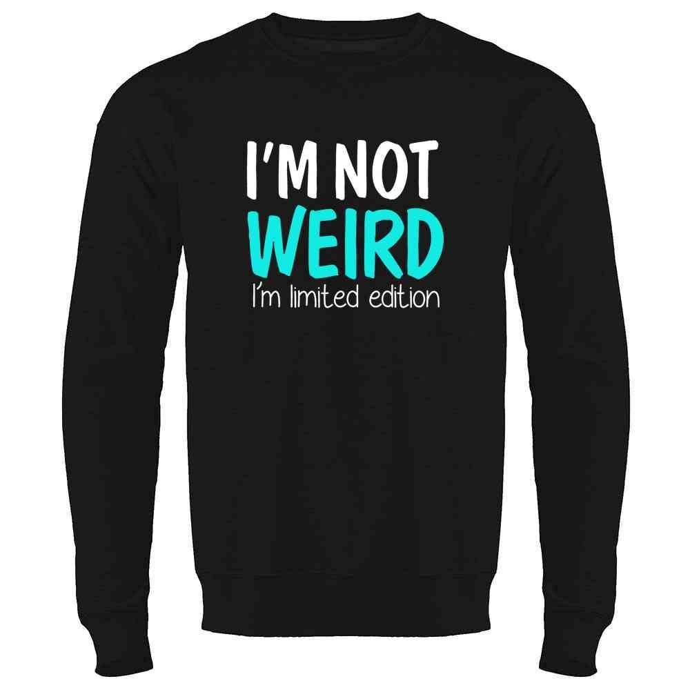 Im Not Weird Im Limited Edition Mens Fleece Crew Sweatshirt