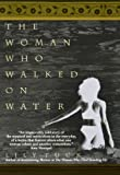 The Woman Who Walked on Water, Lily Tuck, 1573225835