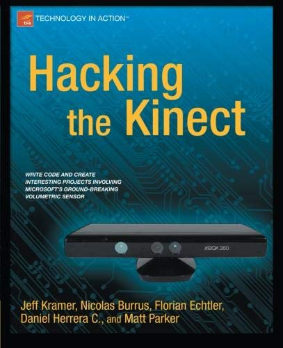 Hacking the Kinect (Technology in Action) by Brand: Apress