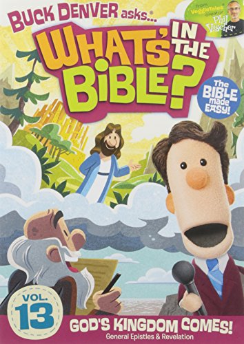 Buck Denver Asks: What's In The Bible? Volume Thirteen - God's Kingdom Comes!