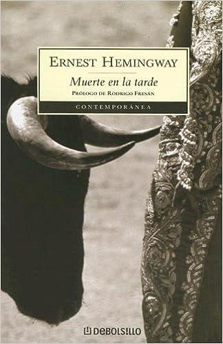 Muerte En La Tarde (Contemporanea (Debolsillo)) (Spanish Edition) 9875661589 edition by Hemingway, Ernest (2006)