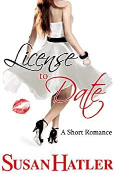 License to Date (Better Date than Never Series Book 6) by [Hatler, Susan]