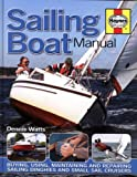 Sailing Boat Manual: Buying, using, improving, maintaining and repairing yachts and small sailing boats