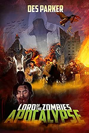 Lord of the Zombies: Apocalypse (Lord of the Zombies Zombilogy Book 1) - Kindle edition by Des ...
