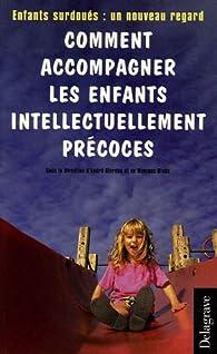 Comment accompagner les enfants intellectuellement précoces : Enfants surdoués : un nouveau regard par André Giordan