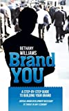 Brand YOU, Bethany Williams, 0615502970