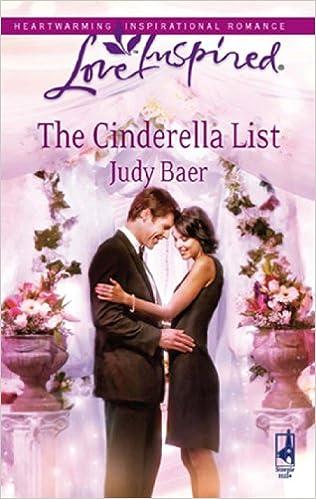 Kostenloser Download von E-Books als PDF The Cinderella List (Mills & Boon Love Inspired) B00EPFSEHW by Judy Baer PDF