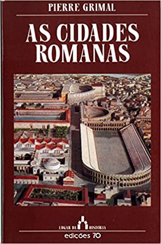 As Cidades Romanas (Em Portuguese do Brasil): Amazon.es: Pierre Grimal: Libros
