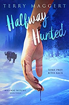 Halfway Hunted (Halfway Witchy Book 3) by [Maggert, Terry]