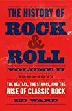 Image of The History of Rock & Roll, Volume 2: 1964-1977: The Beatles, the Stones, and the Rise of Classic Rock