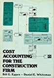 img - for Cost Accounting for the Construction Firm (Construction Management and Engineering Series) book / textbook / text book