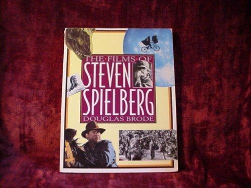 The Films of Steven Spielberg (Films Of Steven Spielberg)