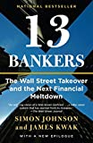 "Simon Johnson, ""13 Bankers: The Wall Street Takeover and the Next Financial Meltdown"" (Pantheon, 2010)"