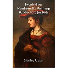 Twenty-Four Rembrandt's Paintings (Collection) for Kids