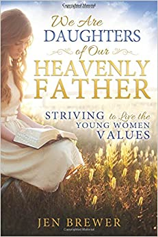 Nicole lakey we are daughters of our heavenly father striving to live the young women values mobi download book fandeluxe Choice Image