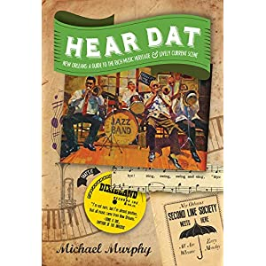 b090fdad0d1 Hear Dat New Orleans  A Guide to the Rich Musical Heritage   Lively Current  Scene