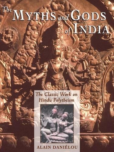The Myths and Gods of India: The Classic Work on Hindu Polytheism from the Princeton Bollingen Series (Princeton/Bollingen ()