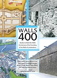 Walls 400: Studies to Mark the 400th Anniversary of the Founding of the Walls of Londonderry