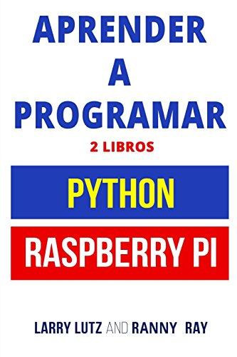 Aprender a Programar: Raspberry PI y Python  [Lutz, Larry - Ray, Ranny] (Tapa Blanda)