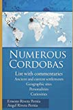 NUMEROUS CORDOBAS: List with commentaries   Ancient and current settlements Geographic sites Personalities Curiosities
