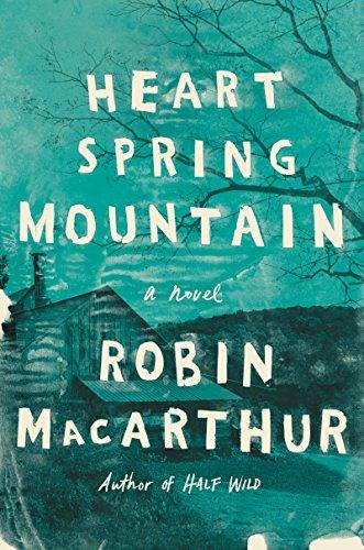 Heart Spring Mountain: A Novel
