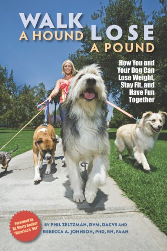Walk a Hound, Lose a Pound: How You and Your Dog Can...