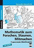 Mathematik zum Forschen, Staunen, Mitmachen: 5 spannende Mini-Projekte (3. und 4. Klasse)