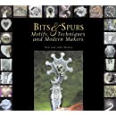 Bits & Spurs: Motifs, Techniques and Modern Makers