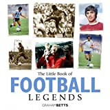 Little Book of Football Legends, Graham Betts, 1905009496