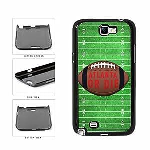 Atlanta or Die Football Field Plastic Phone Case Back Cover Samsung Galaxy Note II 2 N7100