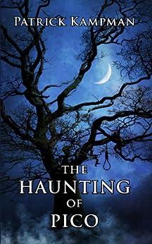 The Haunting of Pico (Pico, Texas Book 1) by [Kampman, Patrick ]